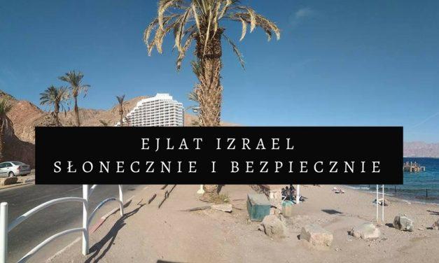Ejlat (Eilat) Izrael: ceny, pogoda, rafa koralowa, plaże, bezpieczeństwo, czy warto?